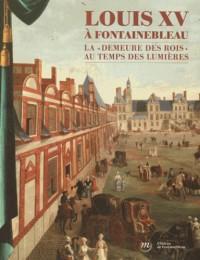Louis XV à Fontainebleau