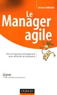 Le Manager agile : Vers un nouveau management pour affronter la turbulence