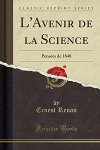 L'Avenir de la Science: Pensées de 1848 (Classic Reprint)