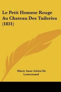 Le Petit Homme Rouge Au Chateau Des Tuileries (1831)