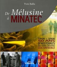 De Mélusine à Minatec 1956-2006 : 50 Ans d'histoires du CENG devenu CEA Grenoble
