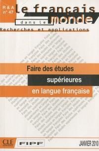 Le français aujourd'hui, N° 47, Janvier 2010 : Faire des études supérieures en langue française
