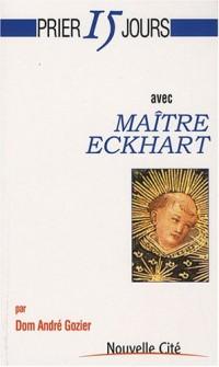 Prier 15 jours avec Maitre Eckhart