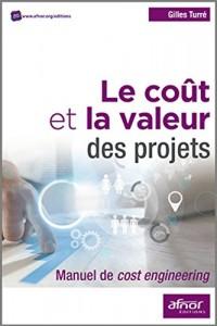 Le coût et la valeur des projets: Manuel de cost engineering