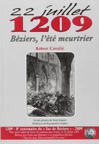 22 Juillet 1209 Beziers, l'Ete Meurtrier