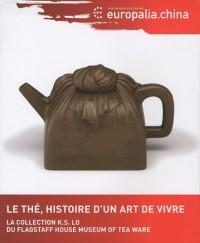 Le thé : Histoire d'un art de vivre
