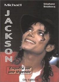 Michael Jackson, enquête sur une légende