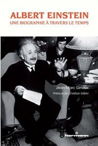 Albert Einstein : une biographie à travers le temps