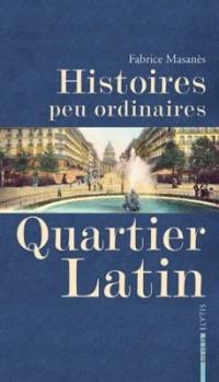 Histoires Peu Ordinaires Quartier Latin