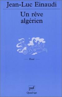 Un rêve algérien : Histoire de Lisette Vincent, une femme d'Algérie