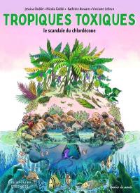 Tropiques toxiques