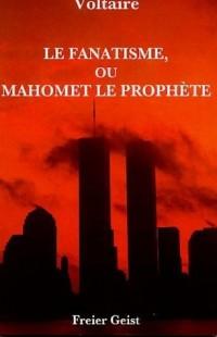 Le fanatisme, ou Mahomet le Prophète