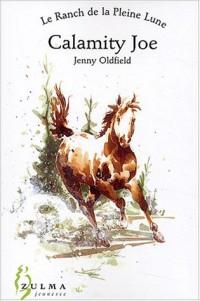Le Ranch de la Pleine Lune, tome 2 : Calamity Joe