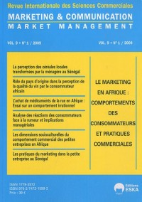 Marketing & Communication, Volume 9 N° 1/2009 : Le marketing en Afrique : comportements des consommateurs et pratiques commerciales