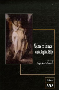 Mythes en images : Médée, Orphée, Oedipe
