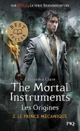 The Mortal Instruments, les origines : Le prince mécanique (2) [Poche]