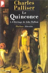 Le Quinconce, tome 1 : L'Héritage de John Huffman