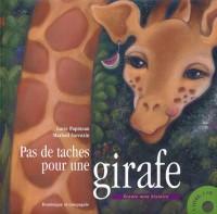Pas de taches pour une girafe : Ecoute mon histoire (1CD audio)