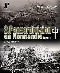 2. Panzerdivision En Normandie: Tome 1: Juin-Juillet 1944