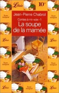 Contes à mi-voix, Tome 1 : La soupe de la mamée