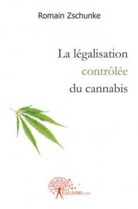 La légalisation contrôlée du cannabis