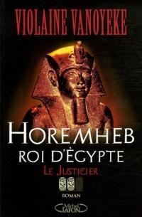Horemheb, roi d'Egypte, Tome 2 : Le Justicier