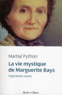 Vie Mystique de Marguerite Bays (la)