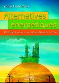 Alternatives Energetiques - Plaidoyer pour une Autosuffisance Locale