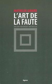 L'art de la faute : Selon Georges Bataille