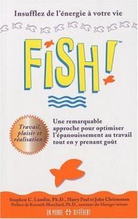 Fish! Une remarquable approche pour optimiser l'épanouissement au travail tout en y prenant goût