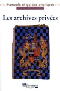 Les archives privées Manuel pratique et juridique