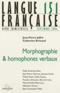 Langue Française N151 3/2006 - Morphographie et Homophones Verbaux
