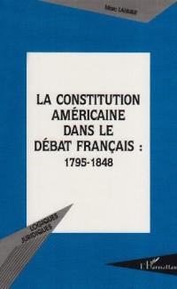 La constitution americaine dans le debat français 1795-1848