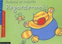 Ralboul et Lolotte : Regarde-moi !