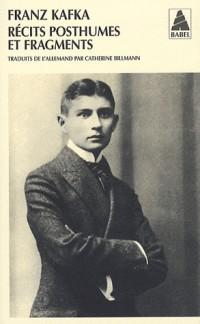 Intégrale des récits de Kafka, Tome 3 : Récits posthumes