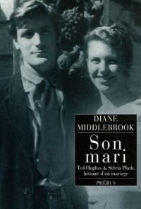 Son mari : Ted Hughes et Sylvia Plath, histoire d'un mariage