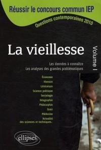 La vieillesse, volume 1 : IEP 2010 Questions contemporaines
