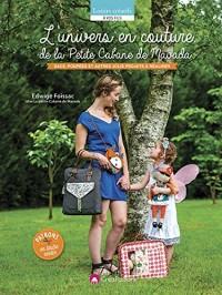 L'univers en couture de la Petite Cabane de Mavada : sacs, poupées et autres jolis projets à réaliser