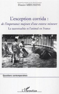 L'exception corrida : de l'importance majeure d'une entorse mineure : La tauromachie et l'animal en France