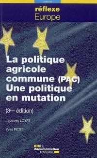 La politique agricole commune  (PAC) : Un enjeu de société