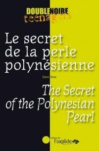 Le secret de la perle polynesienne / The Secret of the Polynesian Pearl