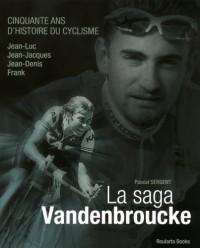La Saga Vandenbroucke - Cinquante Ans d'Histoire du Cyclisme