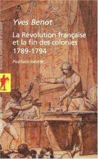 La Révolution française et la fin des colonies (1789-1794)