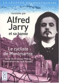 Alfred Jarry, Le cycliste de Montmartre