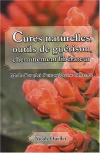 Cures naturelles, Outils de guérison et Cheminement libérateur