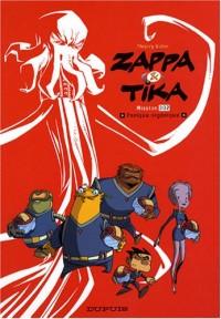 Zappa et Tika, Tome 2 : Panique organique