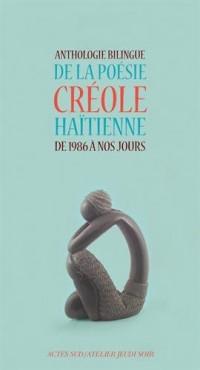 Anthologie bilingue de la poésie créole haïtienne de 1986 à nos jours : Edition bilingue français-créole