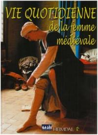 La vie quotidienne de la femme médiévale