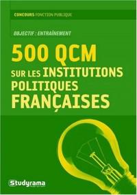 500 QCM sur les institutions politiques françaises
