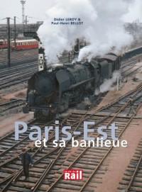 Paris-Est et sa banlieue